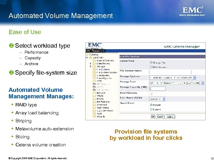 Automated Volume Management Ease of Use Select workload type – Performance – Capacity –