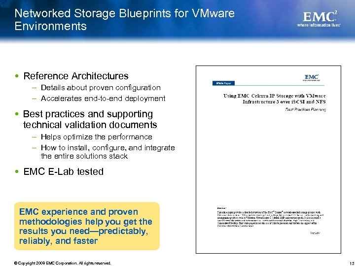 Networked Storage Blueprints for VMware Environments Reference Architectures – Details about proven configuration –