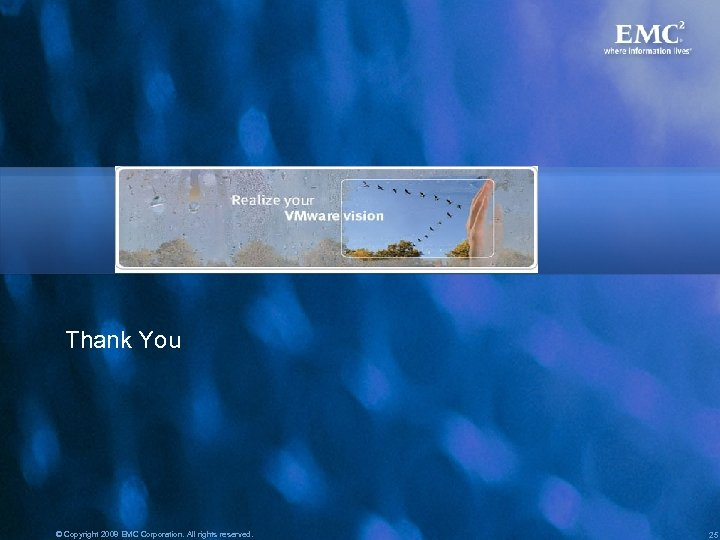 Thank You © Copyright 2008 EMC Corporation. All rights reserved. 25