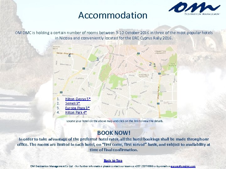 Accommodation OM DMC is holding a certain number of rooms between 3 -10 October