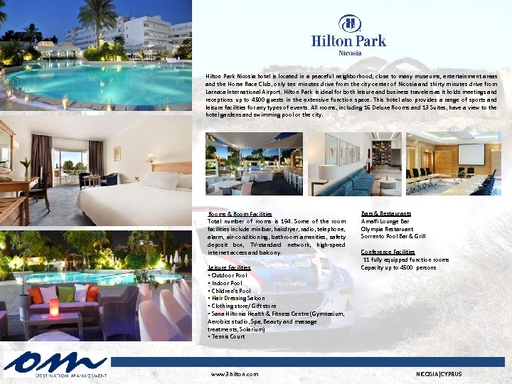 Hilton Park Nicosia hotel is located in a peaceful neighborhood, close to many museums,