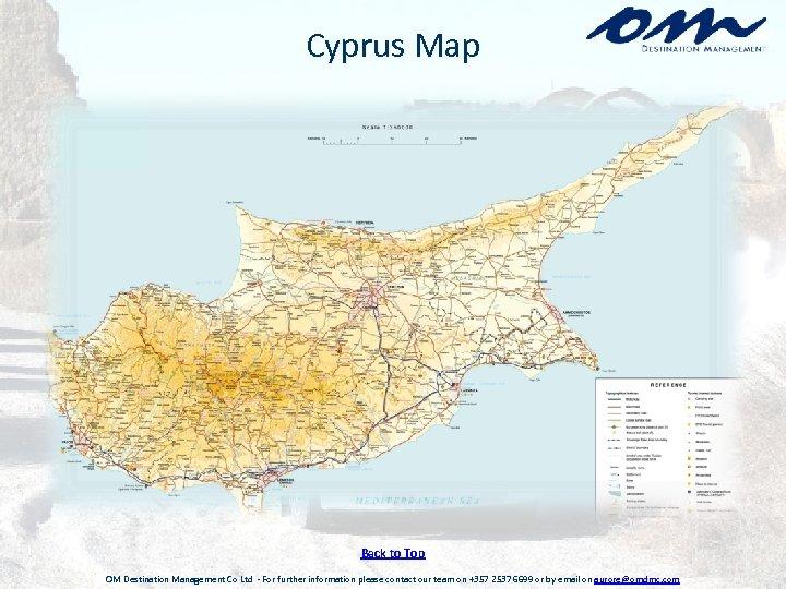 Cyprus Map Back to Top OM Destination Management Co Ltd - For further information