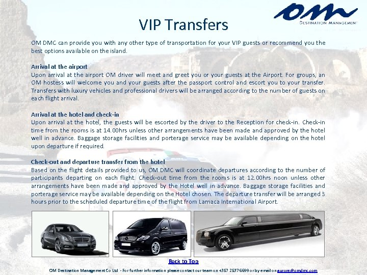 VIP Transfers OM DMC can provide you with any other type of transportation for