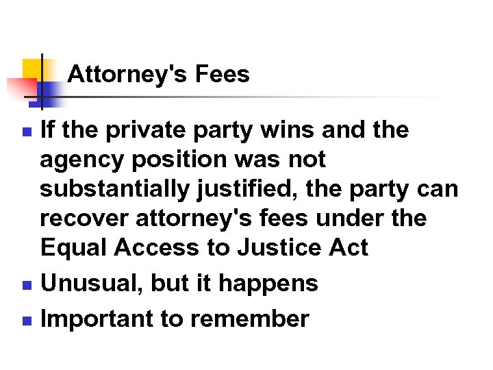 Attorney's Fees If the private party wins and the agency position was not substantially