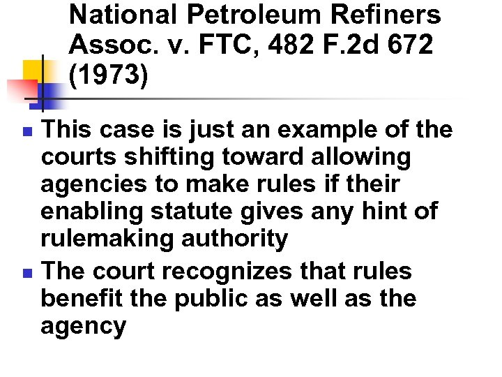 National Petroleum Refiners Assoc. v. FTC, 482 F. 2 d 672 (1973) This case