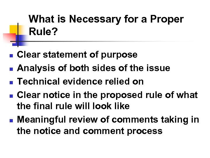 What is Necessary for a Proper Rule? n n n Clear statement of purpose