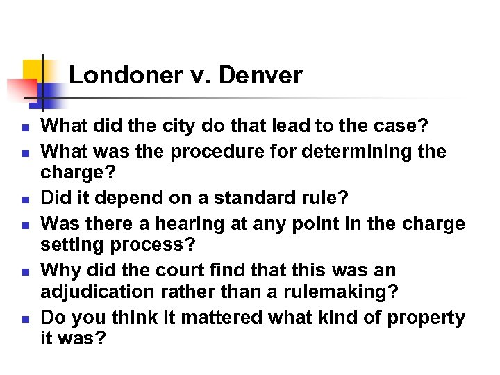 Londoner v. Denver n n n What did the city do that lead to