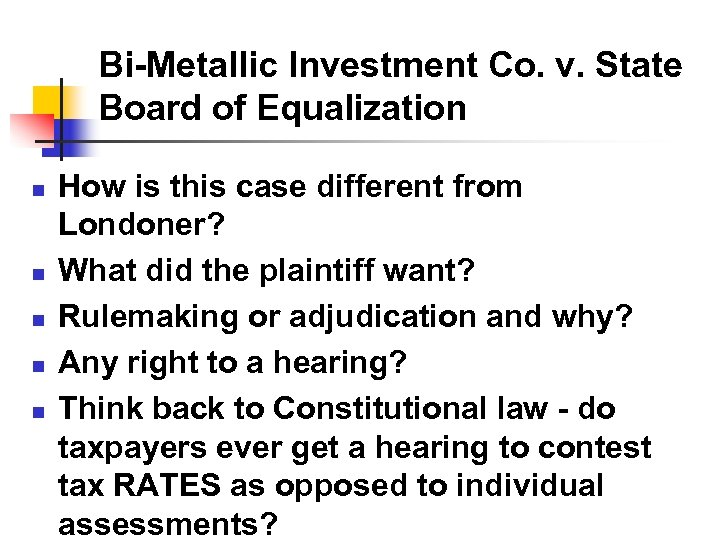 Bi-Metallic Investment Co. v. State Board of Equalization n n How is this case