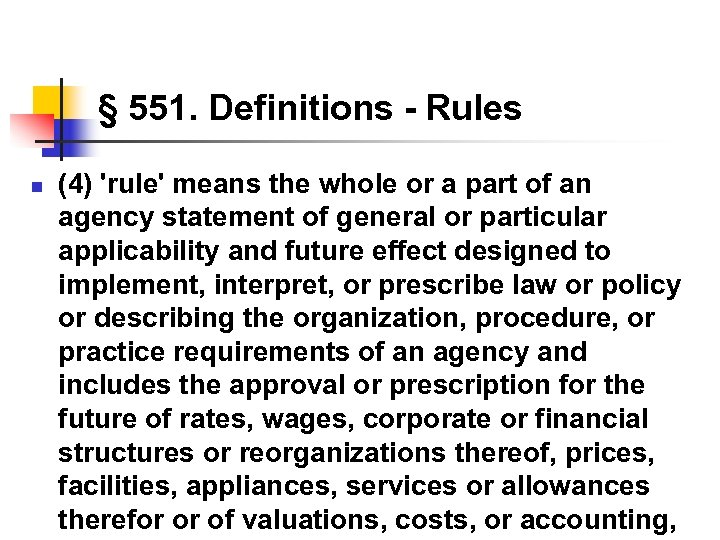 § 551. Definitions - Rules n (4) 'rule' means the whole or a part