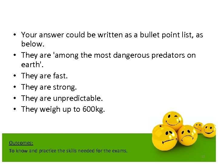 • Your answer could be written as a bullet point list, as below.