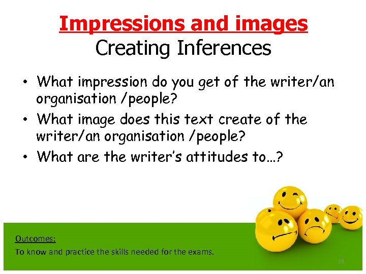 Impressions and images Creating Inferences • What impression do you get of the writer/an
