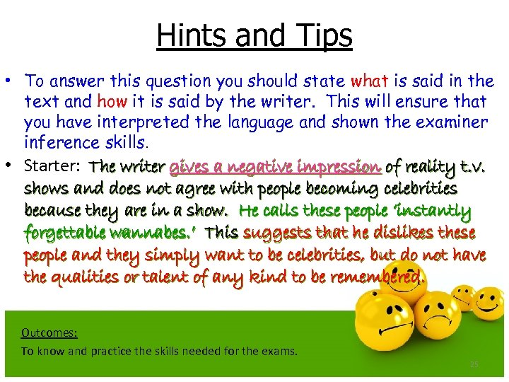 Hints and Tips • To answer this question you should state what is said