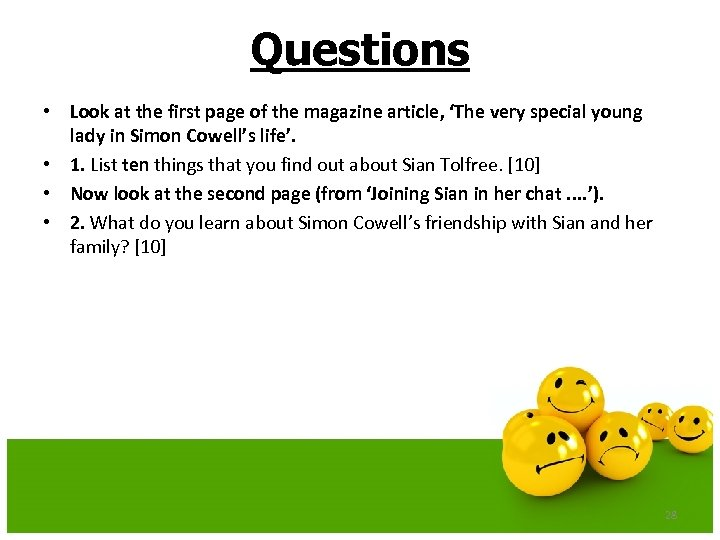 Questions • Look at the first page of the magazine article, 'The very special