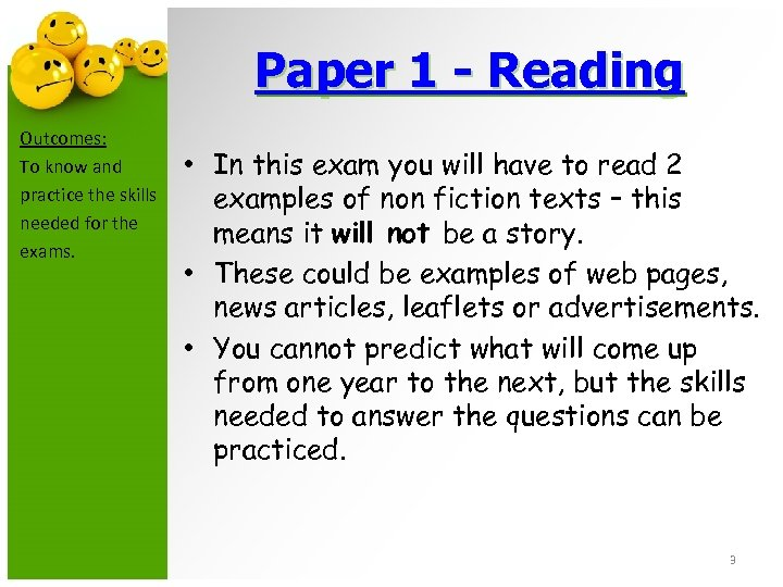 Paper 1 - Reading Outcomes: To know and practice the skills needed for the