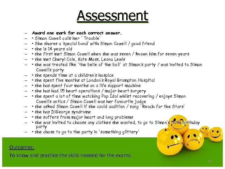 Assessment – – – – – Award one mark for each correct answer. •