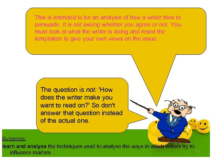 This is intended to be an analysis of how a writer tries to persuade.