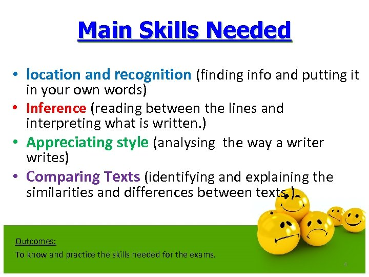 Main Skills Needed • location and recognition (finding info and putting it in your