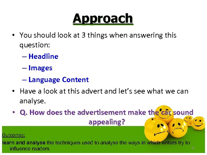 Approach • You should look at 3 things when answering this question: – Headline