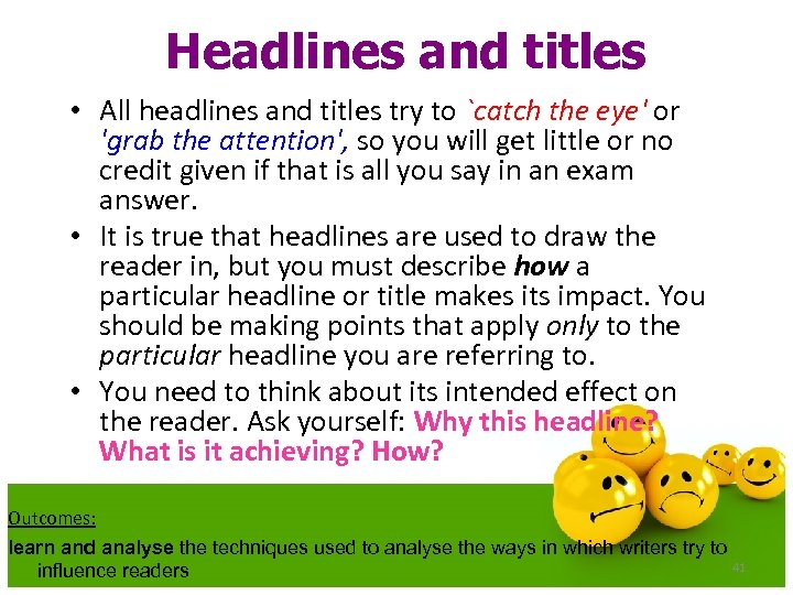 Headlines and titles • All headlines and titles try to `catch the eye' or
