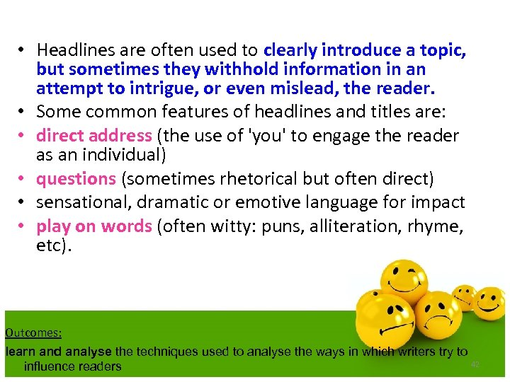 • Headlines are often used to clearly introduce a topic, but sometimes they