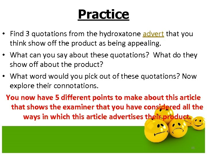 Practice • Find 3 quotations from the hydroxatone advert that you think show off