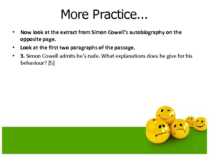 More Practice. . . • Now look at the extract from Simon Cowell's autobiography