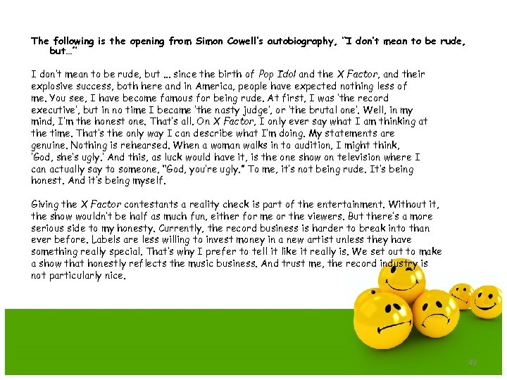 """The following is the opening from Simon Cowell's autobiography, """"I don't mean to be"""