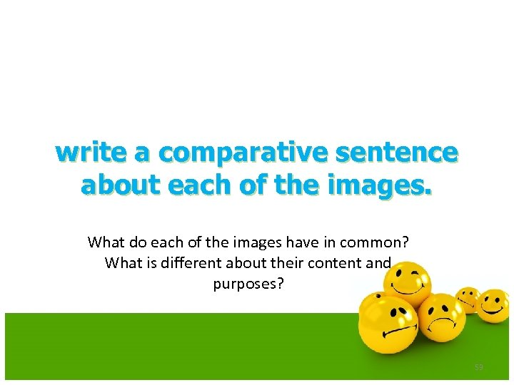 write a comparative sentence about each of the images. What do each of the