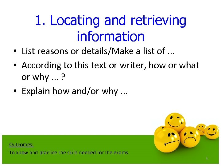 1. Locating and retrieving information • List reasons or details/Make a list of. .