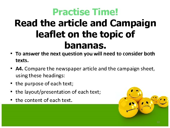 Practise Time! Read the article and Campaign leaflet on the topic of bananas. •