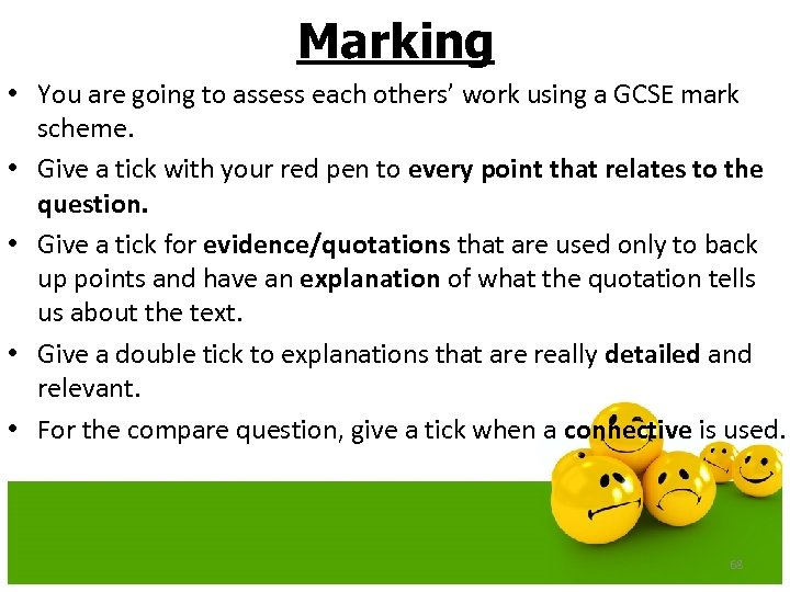 Marking • You are going to assess each others' work using a GCSE mark