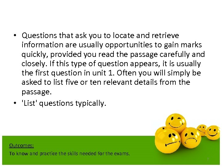 • Questions that ask you to locate and retrieve information are usually opportunities