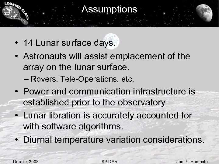 Assumptions • 14 Lunar surface days. • Astronauts will assist emplacement of the array