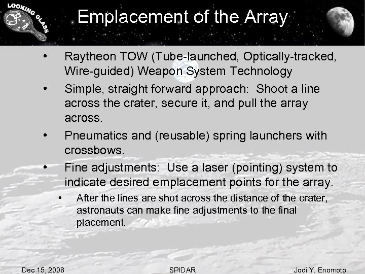 Emplacement of the Array • Raytheon TOW (Tube-launched, Optically-tracked, Wire-guided) Weapon System Technology Simple,