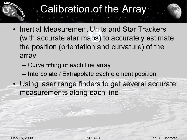 Calibration of the Array • Inertial Measurement Units and Star Trackers (with accurate star