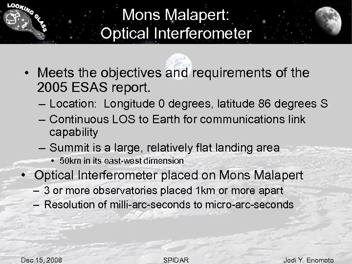 Mons Malapert: Optical Interferometer • Meets the objectives and requirements of the 2005 ESAS