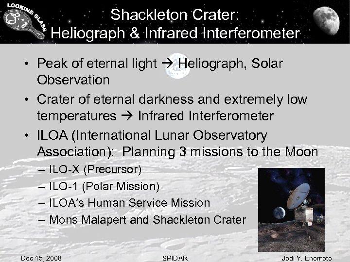 Shackleton Crater: Heliograph & Infrared Interferometer • Peak of eternal light Heliograph, Solar Observation