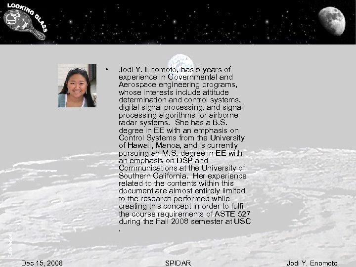 Reference: • Dec 15, 2008 Jodi Y. Enomoto, has 5 years of experience in