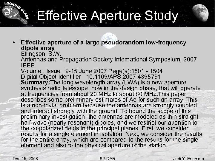 Effective Aperture Study • Effective aperture of a large pseudorandom low-frequency dipole array Ellingson,