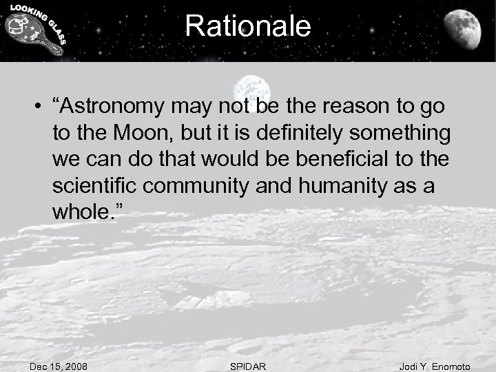 """Rationale • """"Astronomy may not be the reason to go to the Moon, but"""