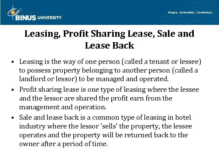 Leasing, Profit Sharing Lease, Sale and Lease Back • Leasing is the way of