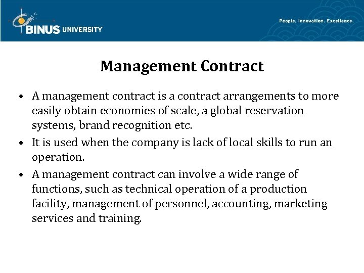 Management Contract • A management contract is a contract arrangements to more easily obtain