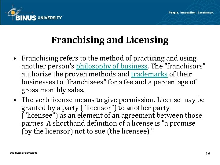 Franchising and Licensing • Franchising refers to the method of practicing and using another
