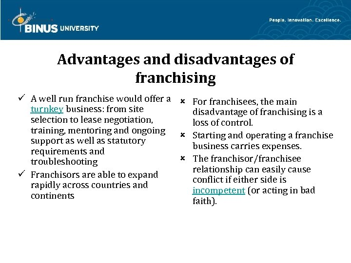 Advantages and disadvantages of franchising A well run franchise would offer a For franchisees,