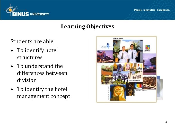 Learning Objectives Students are able • To identify hotel structures • To understand the
