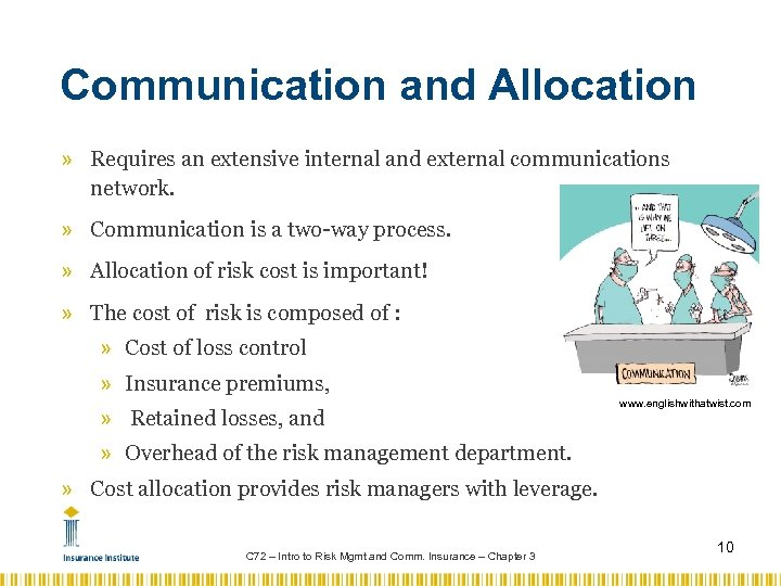 Communication and Allocation » Requires an extensive internal and external communications network. » Communication