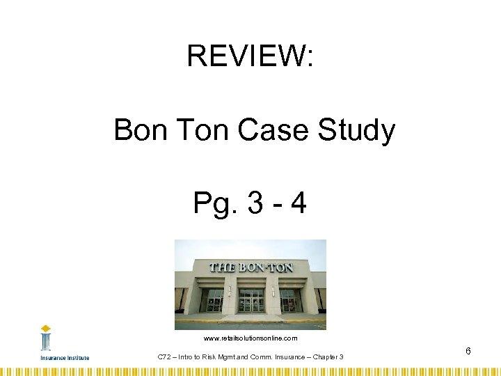 REVIEW: Bon Ton Case Study Pg. 3 - 4 www. retailsolutionsonline. com C 72