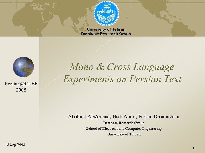 University of Tehran Database Research Group Persian@CLEF 2008 Mono & Cross Language Experiments on