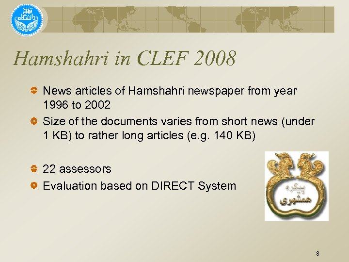 Hamshahri in CLEF 2008 News articles of Hamshahri newspaper from year 1996 to 2002