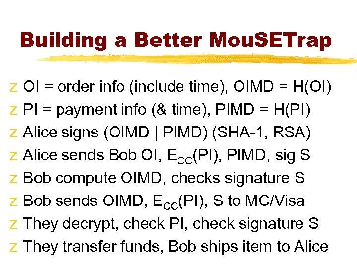 Building a Better Mou. SETrap z z z z OI = order info (include